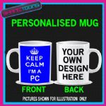 KEEP CALM IM  A PC POLICE FUNNY MUG PERSONALISED GIFT